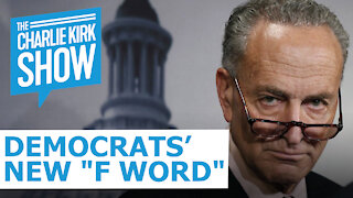 "The Charlie Kirk Show - Democrats' New ""F Word"""