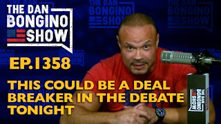 Ep. 1358 This Could be a Deal Breaker in the Debate Tonight