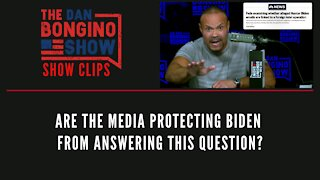 Are The Media Protecting Biden From Answering This Question? - Dan Bongino Show Clips