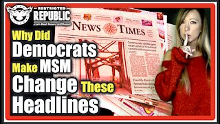 False Narratives Collided! Why Did Democrat's Just Make MSM Change These Headlines…BUSTED!