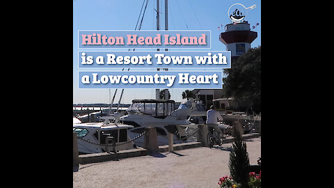 Hilton Head Island is a Resort Town with a Lowcountry Heart