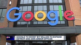 Google investing $17 million to expand Detroit and Ann Arbor offices