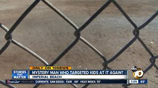 Mysterman who targeted kids in Imperial Beach at it again? - Video