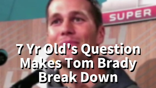 7 Yr Old's Question Makes Tom Brady Break Down - Video