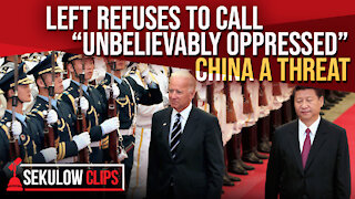 "Left Refuses to Call ""Unbelievably Oppressed"" China a Threat"