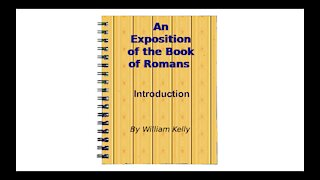 Major New Testament Works by William Kelly Romans, introduction Audio Book