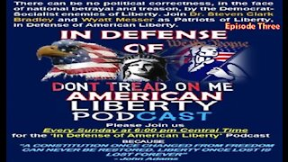 In Defense of American Liberty – Episode Three