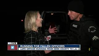 LAPD Officer runs from Bakersfield to Los Angeles to honor fallen officer - Video