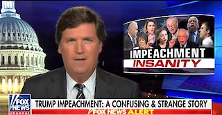 Tucker Carlson mocks Democrats' impeachment insanity