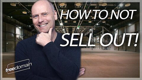 HOW TO (NOT) SELL OUT!