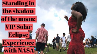 VIP Solar Eclipse Experience with NASA  - Video