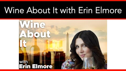 Wine About It with Erin Elmore - 3/26/21