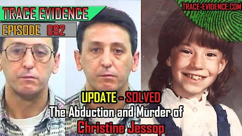 SOLVED - The Abduction and Murder of Christine Jessop - Ep 092