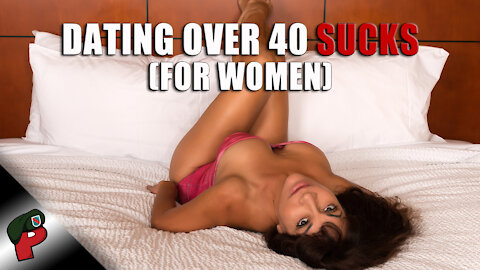 Dating Over 40 Sucks.... For Women | Popp Culture