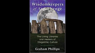 Wisdom Keepers of Stonehenge with Graham Phillips