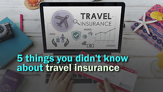 5 things you didn't know about travel insurance