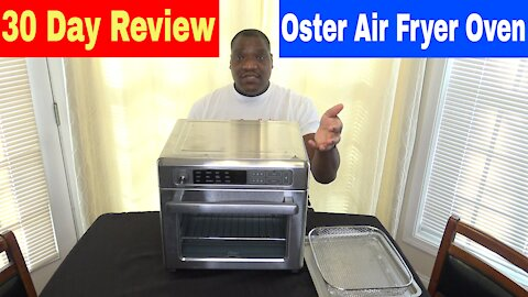 Oster Digital Air Fryer 30 Day Review