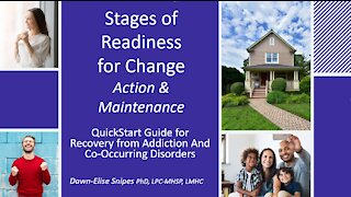 Stages of Readiness for Change Part 2 Action and Relapse Prevention