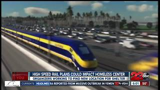 High Speed rail plans could impact homeless center