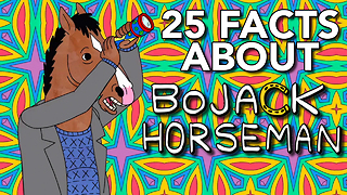 25 Facts About BoJack Horseman - Video