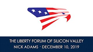 Nick Adams ~ The Liberty Forum ~ 12-10-2019