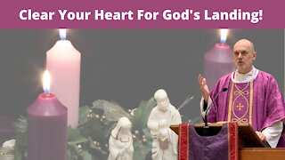 Clear Your Heart For God's Landing! Fr Hamilton | 2nd Sunday of Advent