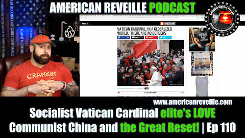 Socialist Vatican Cardinal elite's LOVE Communist China and the Great Reset! | Ep 110