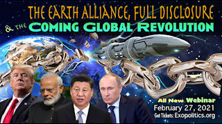 The Earth Alliance, Full Disclosure & the Coming Global Revolution
