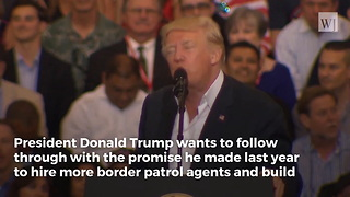Trump Submits His Plan for Keeping His Promise on Border Security in 2018 - Video