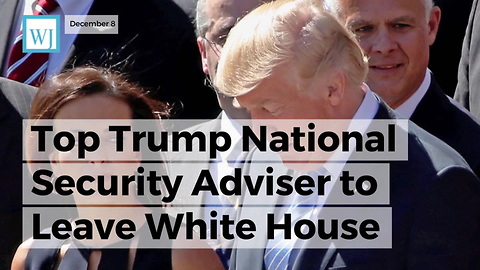 Top Trump National Security Adviser To Leave White House