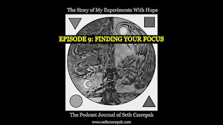 Experiments With Hope - Episode 9: Finding Your Focus