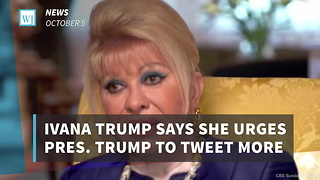 Ivana Trump Says She Urges Pres. Trump To Tweet More - Video