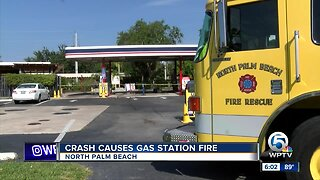 Crash causes gas station fire in North Palm Beach