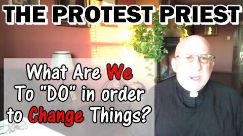 """What Are We to """"DO"""" To Change Things?   Fr. Imbarrato Live - Feb. 9th, 2021"""