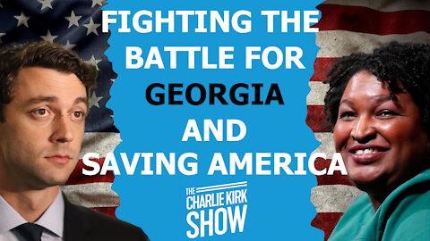 Fighting the Battle for Georgia and Saving America—The Charlie Kirk Show 12.02.20