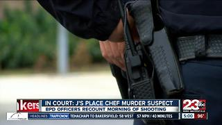 BPD officers recount morning J's Place Chef was shot and killed - Video