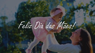 Feliz Dia das Mães! - Video
