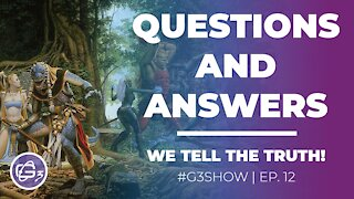 QUESTIONS & ANSWERS - G3 Show EP. 12