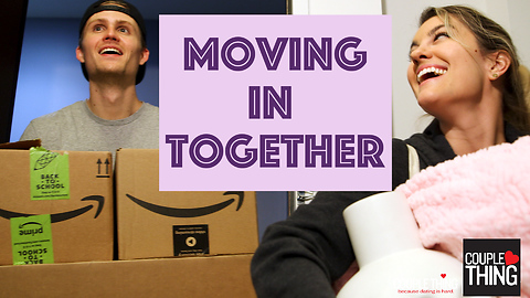 Moving In Together: Cleaning, Cooking and Decorating Drama | CoupleThing
