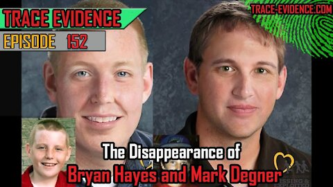 152 - The Disappearance of Bryan Hayes and Mark Degner