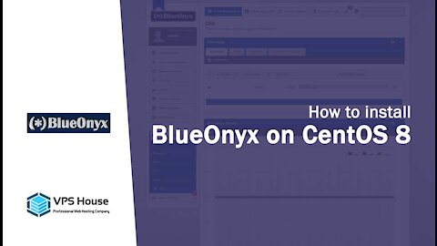 [VPS House] How to install BlueOnyx on CentOS 7 / 8?
