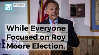 While Everyone Focused On Roy Moore Election, Trump Scored A Big Win From The Senate - Video