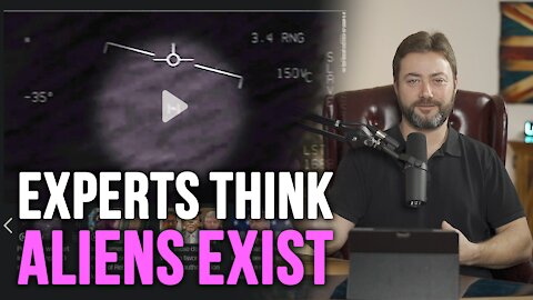 Experts Think Aliens Exist