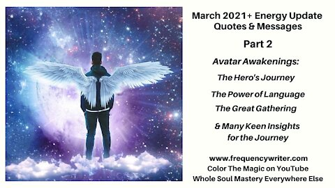 March 2021 Quotes (Pt 2): Avatar Awakenings, The Hero's Journey, The Great Gathering & Keen Insights
