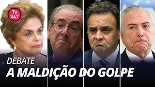 Debate 247: a maldição do golpe - Video