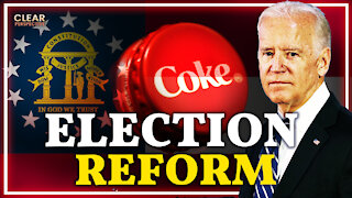 Biden and Corporations Resist Georgia Election Integrity Laws | Clear Perspective