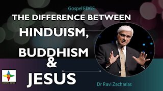Must Know: Difference between Hinduism, Buddism and Jesus - Ravi Zacharias