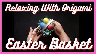 🐰Relaxing With Origami | Easter Basket Crafts