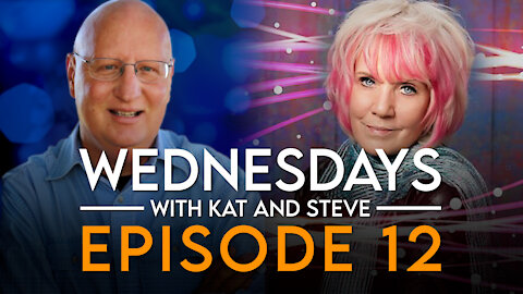 2-17-21 WEDNESDAYS WITH KAT AND STEVE - Episode 12