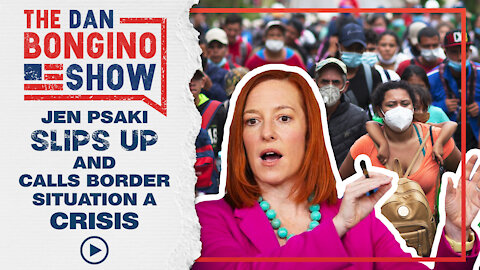 Jen Psaki Slips Up And Calls The Border Situation a Crisis